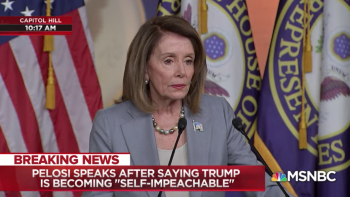 Nancy Pelosi … 'Trump is becoming impeachable'